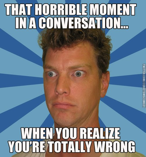 That horrible moment...