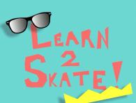 Learn 2 Skate